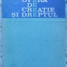 Opera De Creatie Si Dreptul - Yolanda Eminescu, 410000 - Carte Drept penal