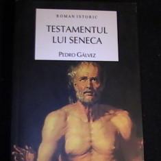 TESTAMENTUL LUI SENECA-PEDRO GALVEZ-TRAD. COMAN LUPU-ROMAN ISTORIC-