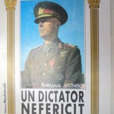 UN DICTATOR NEFERICIT.MARESALUL ANTONESCU de GENERALUL ION GHEORGHE 1996 - Carte Istorie
