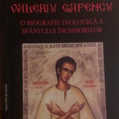VALERIU GAFENCU, O BIOGRAFIE TEOLOGICA A SFANTULUI INCHISORILOR.