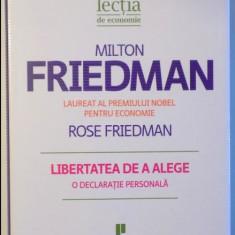 Milton Friedman - Libertatea de a alege cartonata cu supracoperta