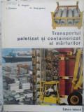 Transportul Paletizat Si Containerizat Al Marfurilor - R. Hagiac, I. Dinescu, C. Georgescu ,410199