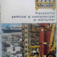 Transportul Paletizat Si Containerizat Al Marfurilor - R. Hagiac, I. Dinescu, C. Georgescu, 410199
