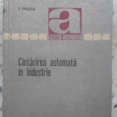 Cantarirea Automata In Industrie - O. Staicoviciu, 410180 - Carti Electrotehnica