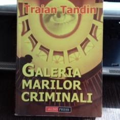 GALERIA MARILOR CRIMINALI - TRAIAN TANDIN