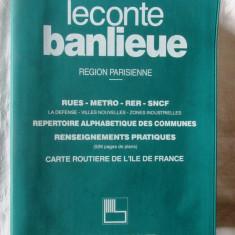 LECONTE BANLIEUE - REGION PARISIENNE Rues-Metro-RER-SNCF, Ghid-Harti Paris, 1993 - Carte Arhitectura
