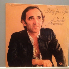 CHARLES AZNAVOUR - I SING FOR YOU(1975/BARCLAY/RFG) - Vinil/Analog/Impecabil(M-), Metronome