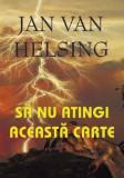 Sa nu atingi aceasta carte  -  Jan van Helsing