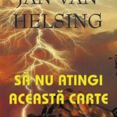 Sa nu atingi aceasta carte - Jan van Helsing - Carte masonerie