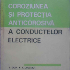 Coroziunea Si Protectia Anticorosiva A Conductelor Electrice - L. Goia, C. Cruceru, C. Popescu-ghimpati, R. Kemen, 410149 - Carti Electrotehnica