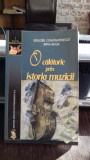 O CALATORIE PRIN ISTORIA MUZICII - GRIGORE CONSTANTINESCU
