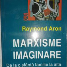Marxisme imaginare / de la o sfanta familie la alta an 2002/231pag- Raymond Aron