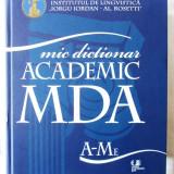 MIC DICTIONAR ACADEMIC (MDA) A - Me, 2010. Col. aut  Academia Romana. Carte noua