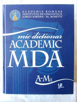MIC DICTIONAR ACADEMIC (MDA) A - Me, 2010. Col. aut  Academia Romana. Carte noua foto