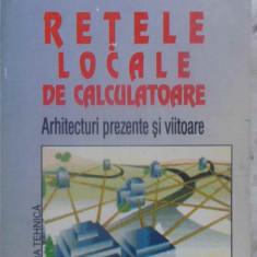Retele Locale De Calculatoare. Arhitecturi Prezente Si Viitoa - Claudiu Bulaceanu, 409867