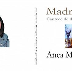 Anca Mizumschi, Madrugada / Cantece de dragoste si furie