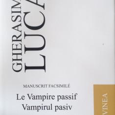 Gherasim Luca, Vampirul pasiv, Le Vampire passif