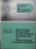 Structuri Discrete Si Structuri Continue In Mecanica Construc - Mircea V. Soare ,410210