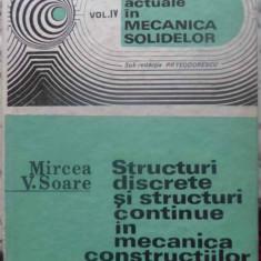 Structuri Discrete Si Structuri Continue In Mecanica Construc - Mircea V. Soare, 410210 - Carti Constructii