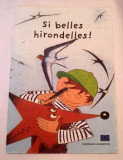 Si belle hirondelles!, carte pentru copii, limba franceza, 20 pag, ilustratii