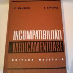 V. Stanescu, E. Savopol - Incompatibilitati medicamentoase (1980) - Carte Farmacologie