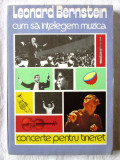 """CUM SA INTELEGEM MUZICA. Concerte pentru tineret"", Leonard Bernstein, 1982, Alta editura"