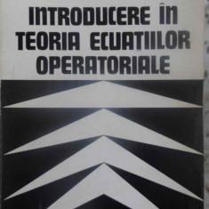 Introducere In Teoria Ecuatiilor Operatoriale - Gh. Coman, I. Rus, G. Pavel, I.a. Rus, 409767 - Carte Matematica