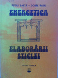 Energetica Elaborarii Sticlei - Petru Balta, Dorel Radu ,409785