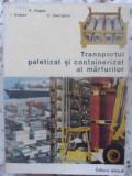 Transportul Paletizat Si Containerizat Al Marfurilor - R. Hagiac, I. Dinescu, C. Georgescu ,409706