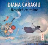 Diana Caragiu, Respira cu mine