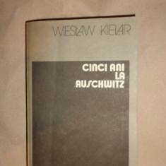 Cinci ani la Auscwitz 399pagini- W.Kielar