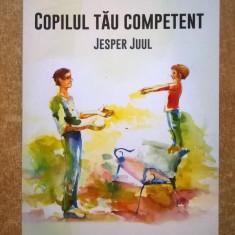 Jesper Juul - Copilul tau competent