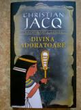Christian Jacq - Divina adoratoare