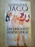 Christian Jacq - Din dragoste pentru Philae