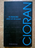 Emil Cioran - Scrisori catre cei de-acasa