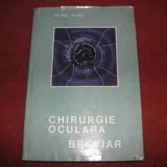 CHIRURGIE OCULARA - BREVIAR - PETRE VLAD - Carte Oftalmologie
