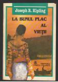 (C8011) LA BUNUL PLAC AL VIETII DE JOSEPH R. KIPLING