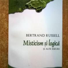 Bertrand Russell - Misticism si logica si alte eseuri - Filosofie