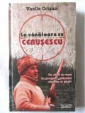 """""""LA VANATOARE CU CEAUSESCU"""", Vasile Crisan, 2010. Absolut noua, in tipla, Alta editura"""