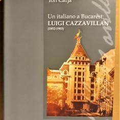 IOAN AUREL POP, ION CARJA - UN ITALIANO A BUCAREST : LUIGI CAZZAVILLAN [2012] - Istorie