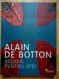 Alain de Botton - Religia pentru atei