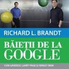 Richard L.Brand Baietii de la GooGle #