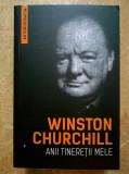 Winston Churchill - Anii tineretii mele