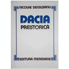 Nicolae Densusianu - Dacia Preistorica - Istorie