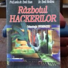 RAZBOIUL HACKERILOR. TEHNOLOGIA INFORMATIEI - EMIL STAN - Carte Informatica