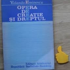 Yolanda Eminescu Opera de Creatie si Dreptul #