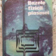 Bazele Fizicii Plasmei - Ioan Iovit Popescu, Dumitru St. Ciobotaru, 410289 - Carte Fizica