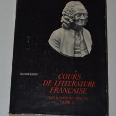 COURS DE LITTERATURE FRANCAISE ( DIX HUITIEME SIECLE ) - VALENTIN LIPATTI - Curs Limba Franceza