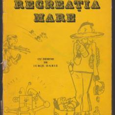 (C7976) RECREATIA MARE DE MIRCEA SANTIMBREANU cu de sene de IURIE DARIE - Carte educativa