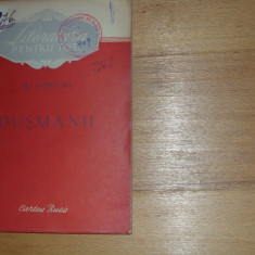 DUSMANII - M. Gorchi ( 1953, Editura Cartea Rusa, rara ) * - Carte veche